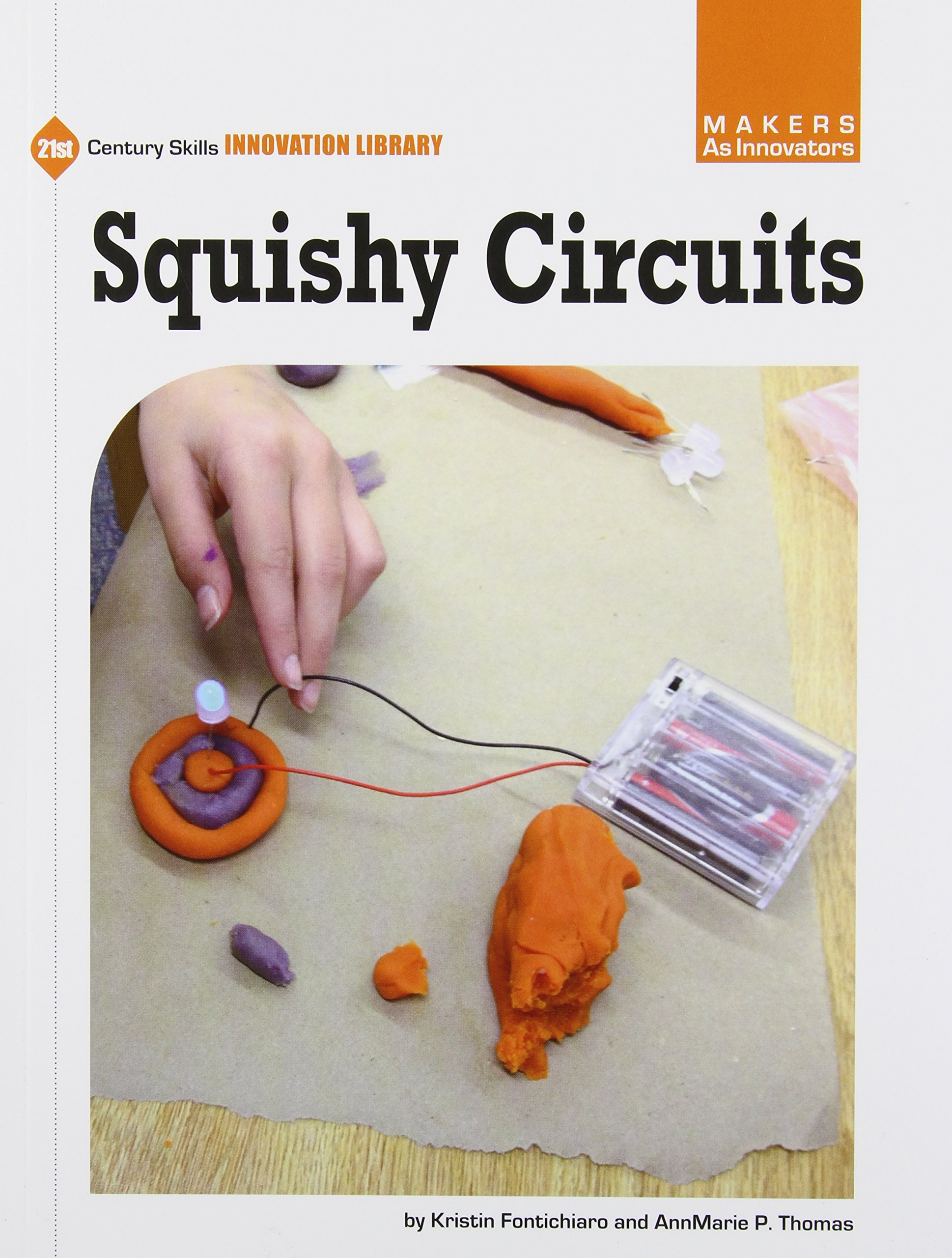 Squishy Circuits (21st Century Skills Innovation Library: Makers As Innovators)