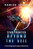 Star Frontier: Beyond the Veil: A space opera adventure