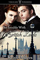 The Trouble with British Lords: The Trouble Series: #12 Kindle Edition