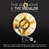 The Glamour & The Squalor (Original Motion Picture Soundtrack)