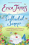 Swallowtail Summer: This summer escape to the country with bestselling author Erica James