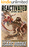 Reactivated (Bolt Eaters Trilogy Book 1)