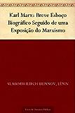 Karl Marx: Breve Esboço Biográfico Seguido de uma Exposição do Marxismo