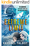 Extreme Limit: Action-Packed Romantic Suspense (Maximum Exposure Book 1)