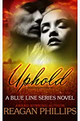 Uphold: Blue Line Series Book 2 Kindle Edition