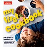 My First Cookbook: Fun recipes to cook together . . . with as much mixing, rolling, scrunching, and squishing as possible! (A