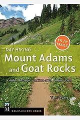 Day Hiking Mount Adams & Goat Rocks Wilderness: Indian Heaven * Yakima Area * White Pass Paperback