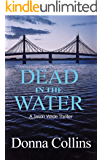 Dead in the Water (A Jason Wade CSI Thriller Series Book 1): A Jason Wade Forensic Crime Thriller (Jason Wade Thriller)