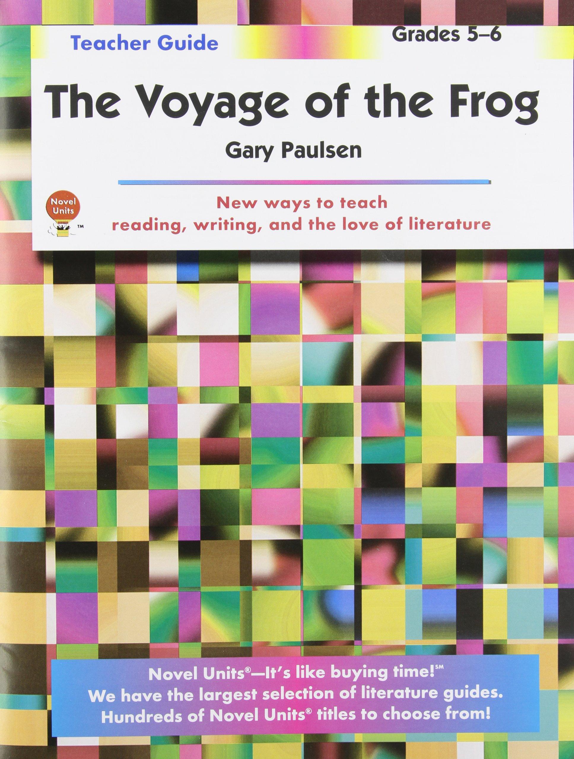 Voyage of the Frog - Teacher Guide by Novel Units, Inc.: Novel ...