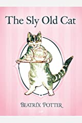 The Sly Old Cat (Illustrated) (The Tales of Beatrix Potter Book 25) (English Edition) eBook Kindle