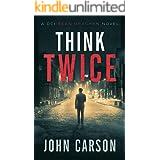 Think Twice: A DCI Sean Bracken Scottish Crime Novel (A DCI Sean Bracken Crime Thriller Book 2)