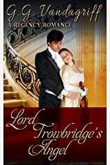 Lord Trowbridge's Angel (Six Rogues and Their Ladies Book 5) Kindle Edition