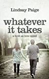 Whatever It Takes (Bold As Love Book 3)