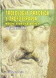 Trofología práctica y trofoterapia: medicina naturista de urgencia (Colección Epona)