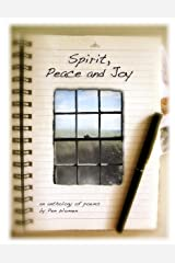 Spirit, Peace and Joy: An Anthology of Poems Paperback