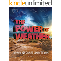 The Power of Weather: How Time and Weather Change the Earth (Weather and Climate)