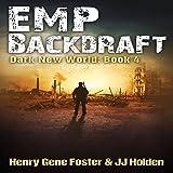 EMP Backdraft: Dark New World, Book 4