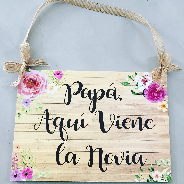 Cartel Aquí Viene la Novia para Bodas papá aqui viene la ...