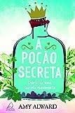 A poção secreta: Diário de uma garota alquimista