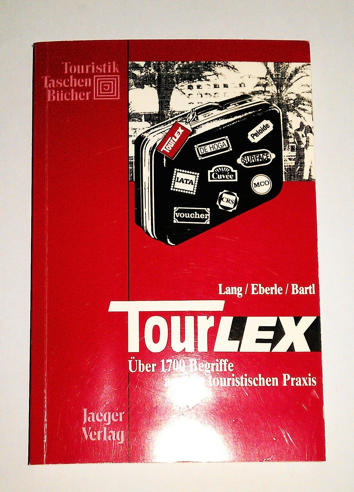 TourLex. 1700 Begriffe aus der touristischen Praxis