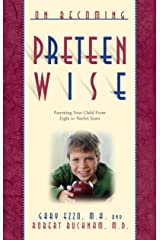On Becoming Preteen Wise: Parenting Your Child from 8-12 Years (On Becoming...) Kindle Edition