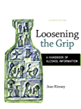 Loosening the Grip: A Handbook of Alcohol Information: A Handbook of Alcohol Information