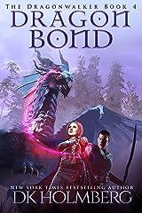 Dragon Bond (The Dragonwalker Book 4) Kindle Edition