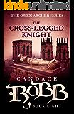 The Cross-Legged Knight: The Owen Archer Series - Book Eight