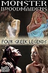 Monster Broodmaidens: Four Greek Legends