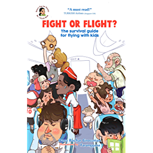 Fight or Flight?: The survival guide for flying with kids