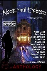 Nocturnal Embers: a Supernatural / Dark Fantasy Anthology Kindle Edition