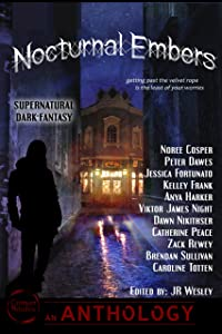 Nocturnal Embers: a Supernatural / Dark Fantasy Anthology