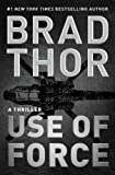 Use of Force: A Thriller (The Scot Harvath Series)