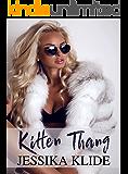 Kitten Thang (A Scorching Stripper's Love Story Book 8)