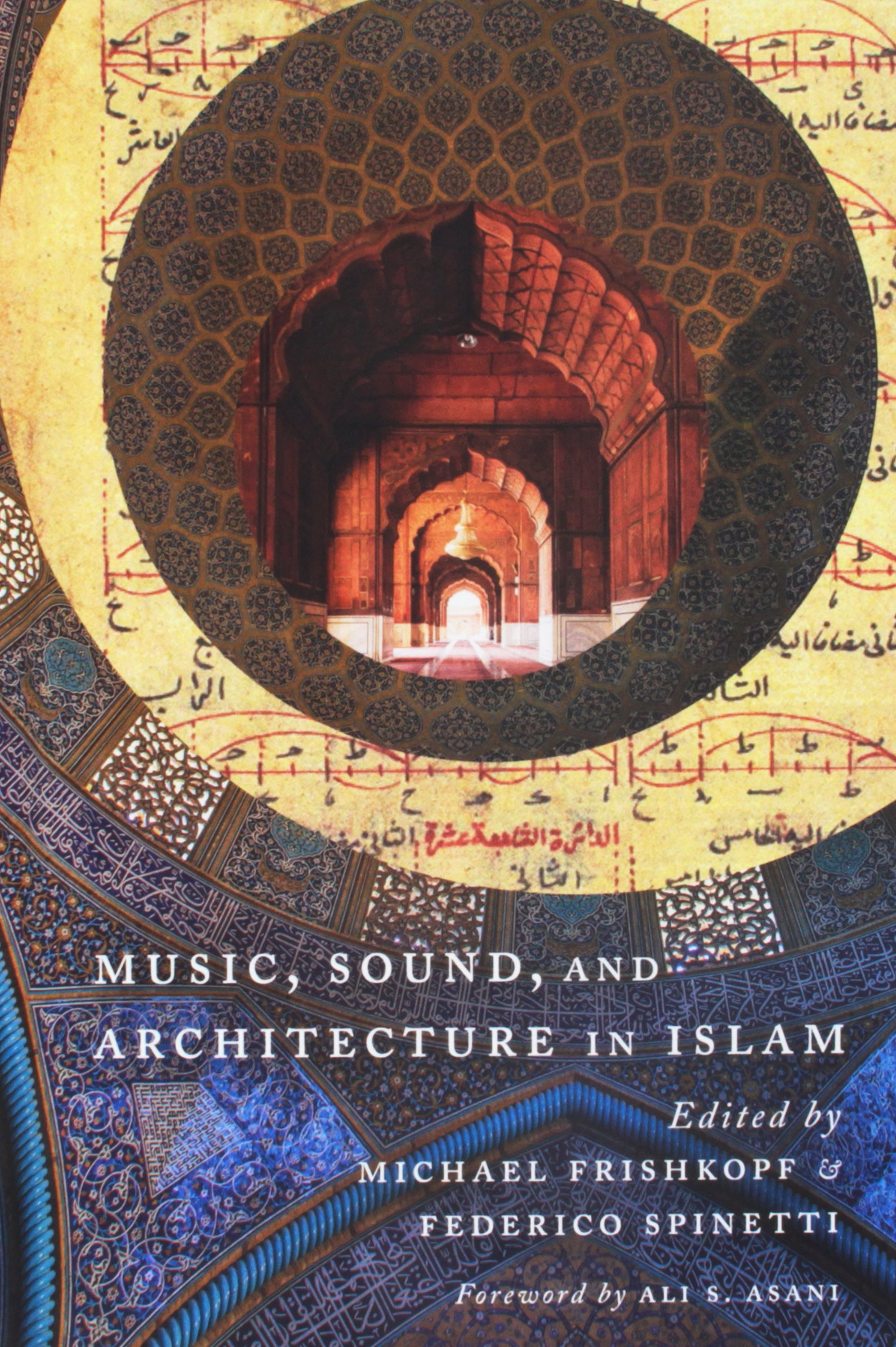Music, Sound, and Architecture in Islam