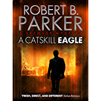 A Catskill Eagle (A Spenser Mystery) (The Spenser Series Book 12) (English Edition)