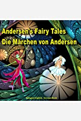 Andersen's Fairy Tales. Die Märchen von Andersen. Bilingual English - German Book: Dual Language Picture Book for Kids (English and German Edition) Kindle Edition