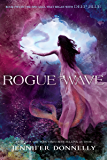Waterfire Saga, Book Two: Rogue Wave: Waterfire Saga, Book Two