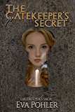 The Gatekeeper's Secret: Gatekeeper's Saga, Book Five (The Gatekeeper's Saga 5)