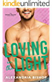 Loving in the Light: An Enemies to Lovers Trilogy (Dating Series Book 3)