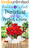 Poinsettias and the Perfect Crime: Mystery (Diana Flowers Floriculture Mysteries Book 3)