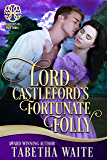 Lord Castleford's Fortunate Folly (Fortunes of Fate)