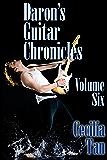 Daron's Guitar Chronicles: Volume Six
