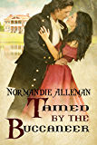 Tamed by the Buccaneer (Pirates of the Jolie Rouge Book 3)