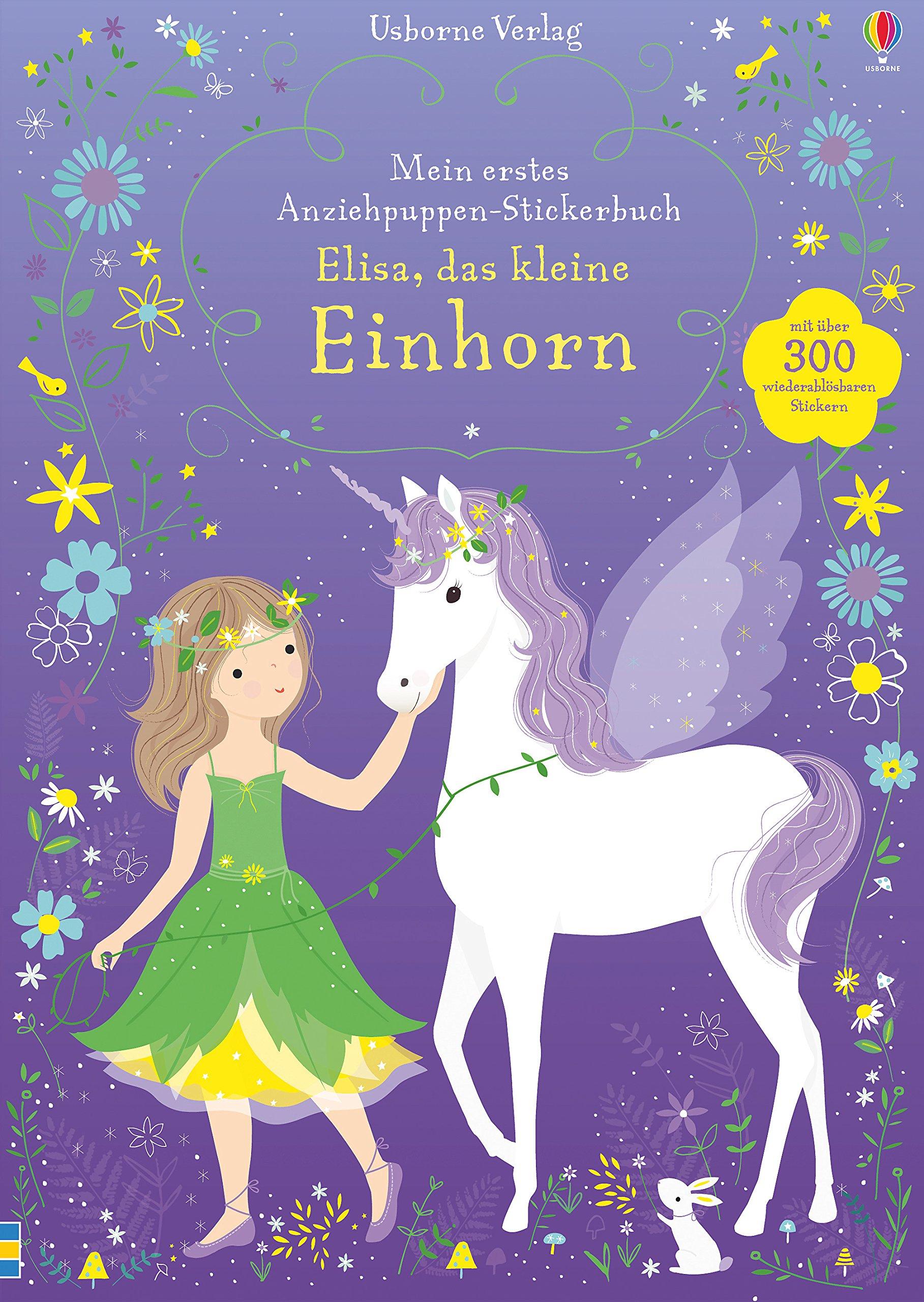 Mein erstes Anziehpuppen-Stickerbuch: Elisa, das kleine Einhorn Taschenbuch – 21. September 2018 Fiona Watt Lizzie Mackay Usborne Publishing 1782329021