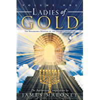 Volume One Ladies of Gold: The Remarkable Ministry of the Golden Candlestick