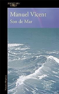 Son de Mar (Premio Alfaguara de novela 1999) (Spanish Edition)