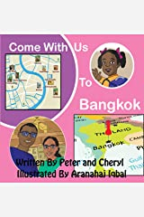 Come with Us to Bangkok (Come with Us Adventure Series Book 5) Kindle Edition