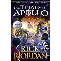 The Burning Maze (The Trials Of Apollo Book 3)