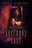 Succubus Lost - Novella 1 of The Unholy Trinity